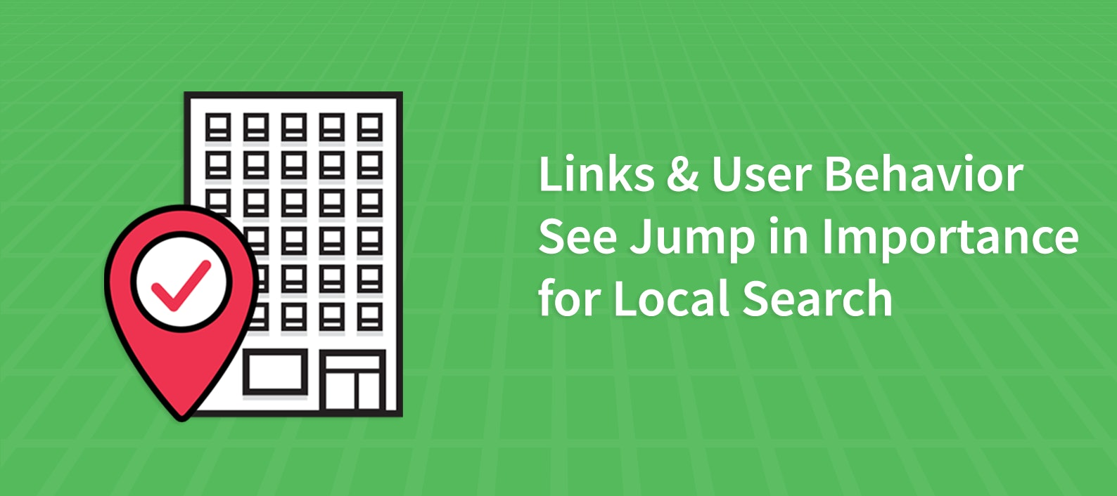 Links & User Behavior See Jump in Importance for Local Search