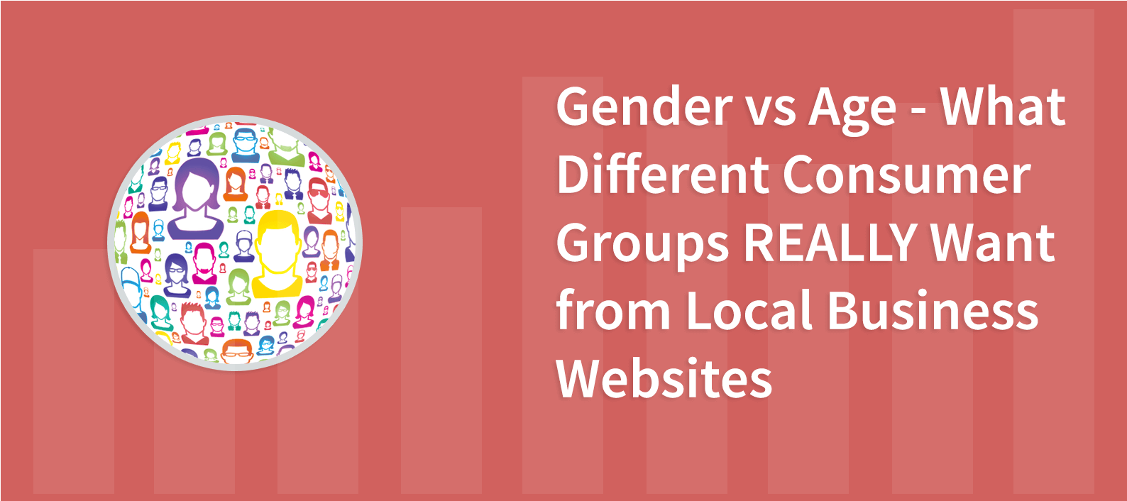 Gender vs Age – What Different Consumer Groups REALLY Want from Local Business Websites