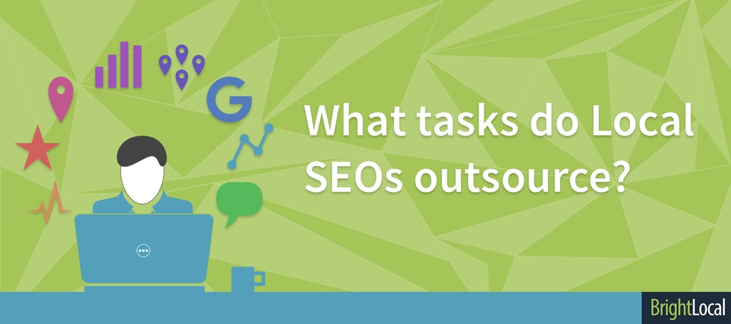 Local SEOs outsourcing more tasks year on year