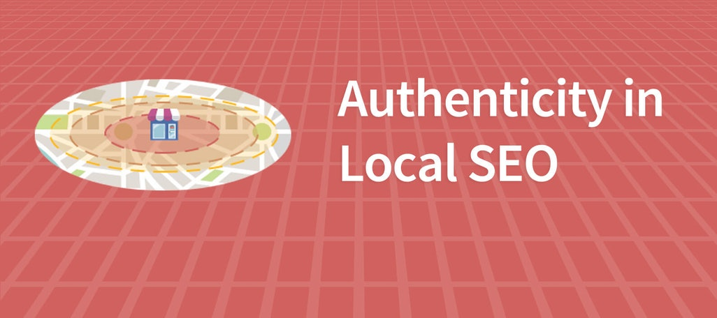 Local Content: Why Authenticity Matters in Local SEO