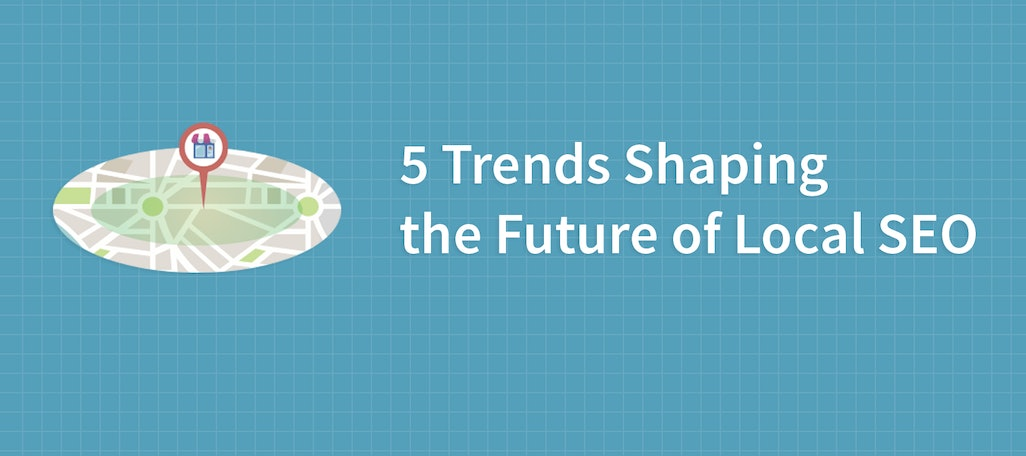 5 Trends Shaping the Future of Local SEO: BrightonSEO 2016