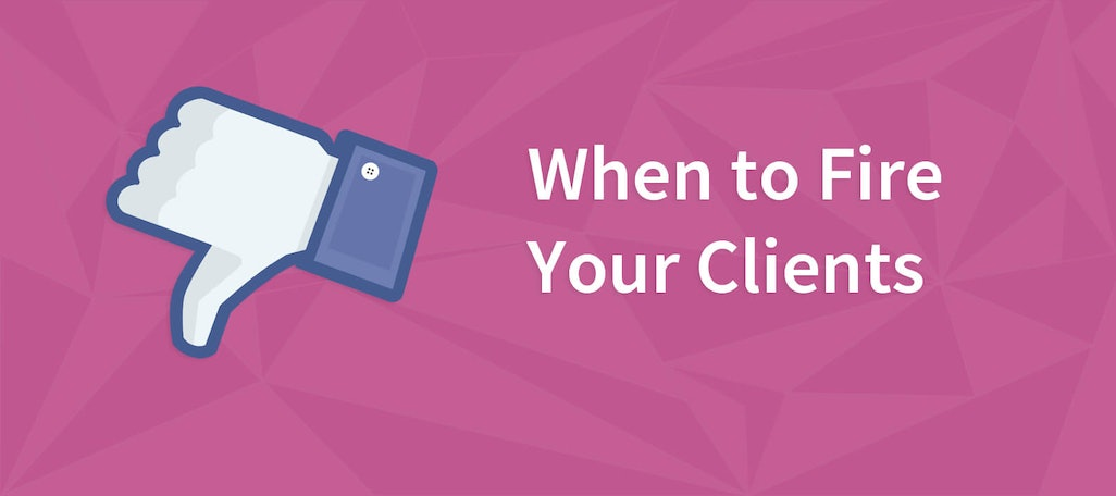 Enough is Enough: When to Fire a Client