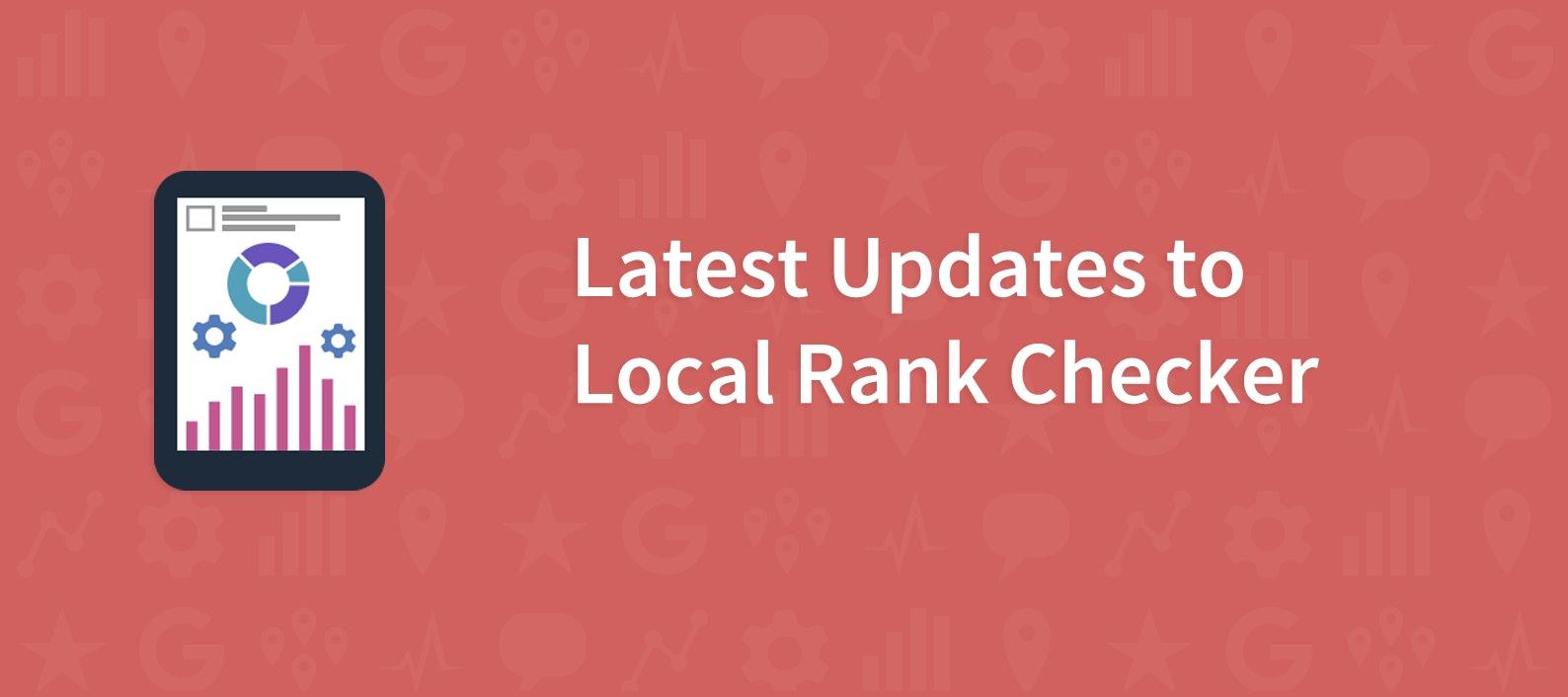 Latest Rank Checker Updates – Q1 2017