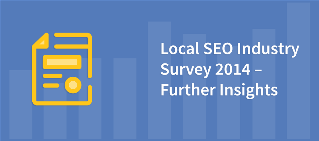 Local SEO industry Survey 2014 – Further Insights