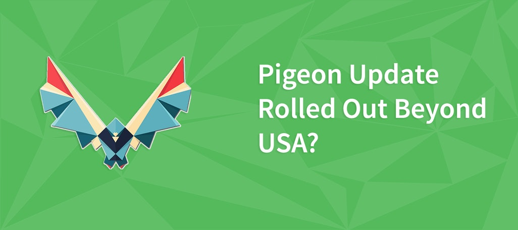 Pigeon Update Rolled Out Beyond USA?