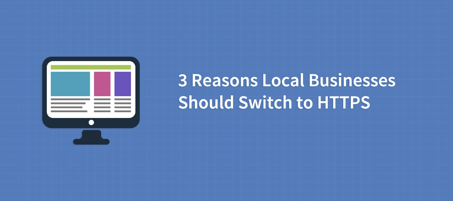 3 Reasons You Should Add HTTPS to Your Local Business Website