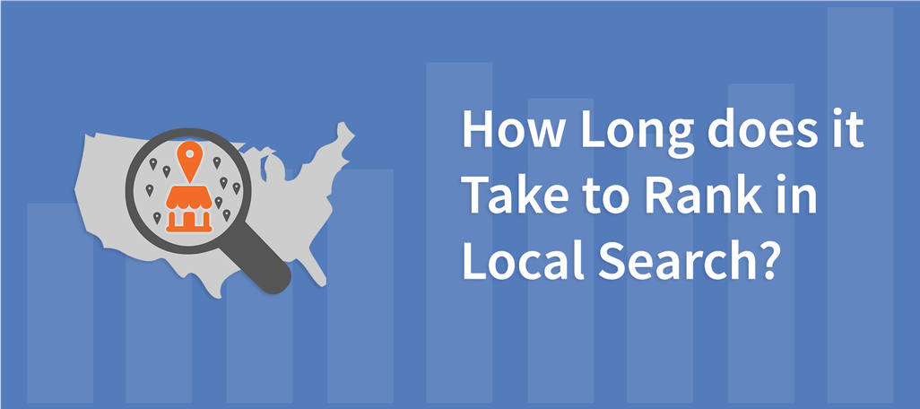 How Long does it Take to Rank in Local Search?