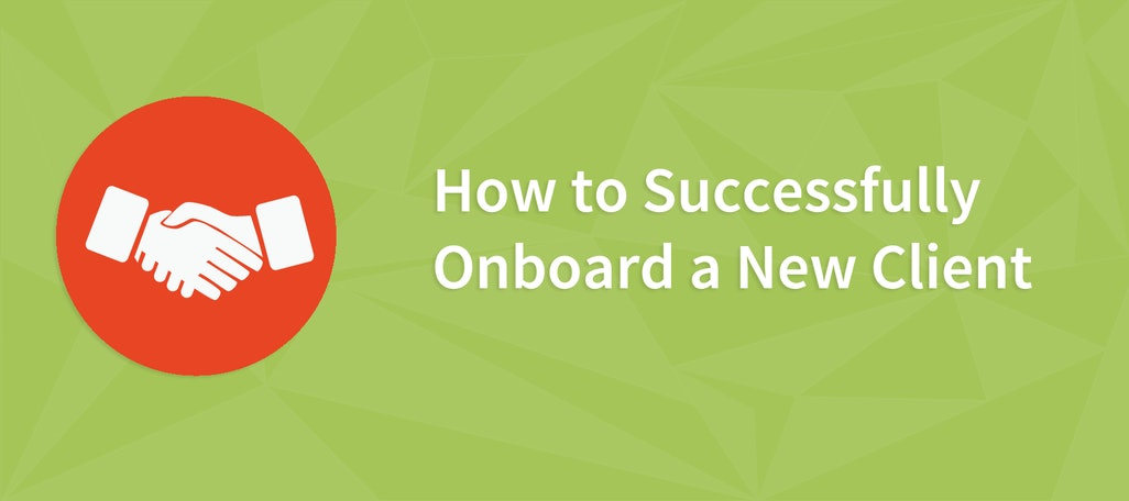 4 Ways to Successfully Onboard a New Client