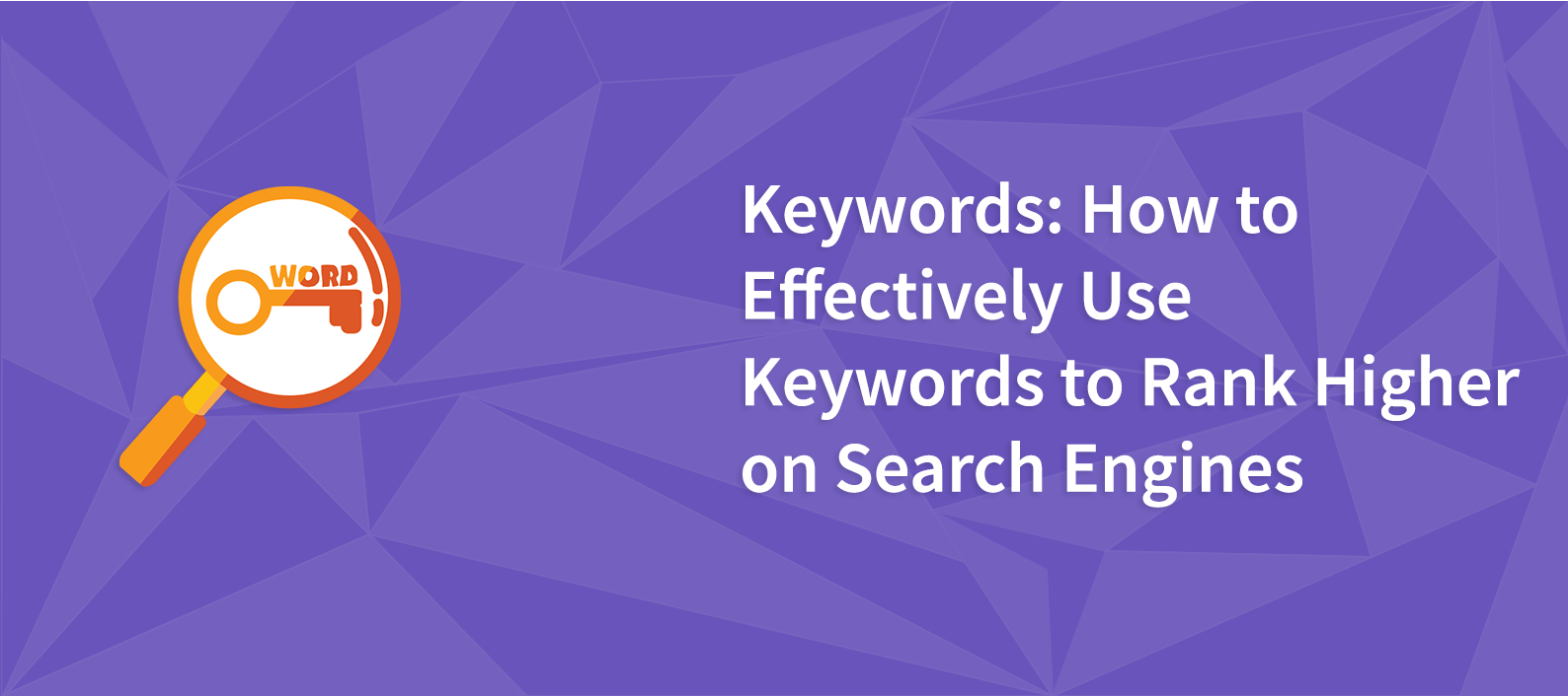 How to Effectively Use Keywords to Rank Higher on Search Engines