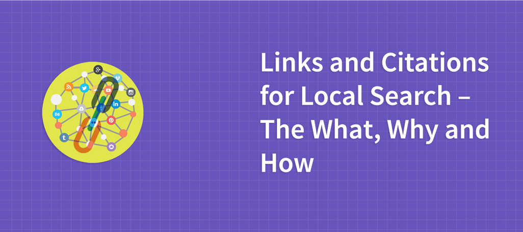 Links and Citations for Local Search – The What, Why and How