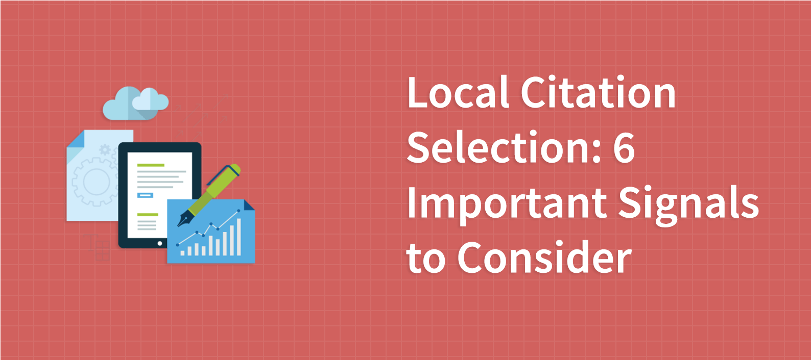 Local Citation Selection: 6 Important Signals to Consider