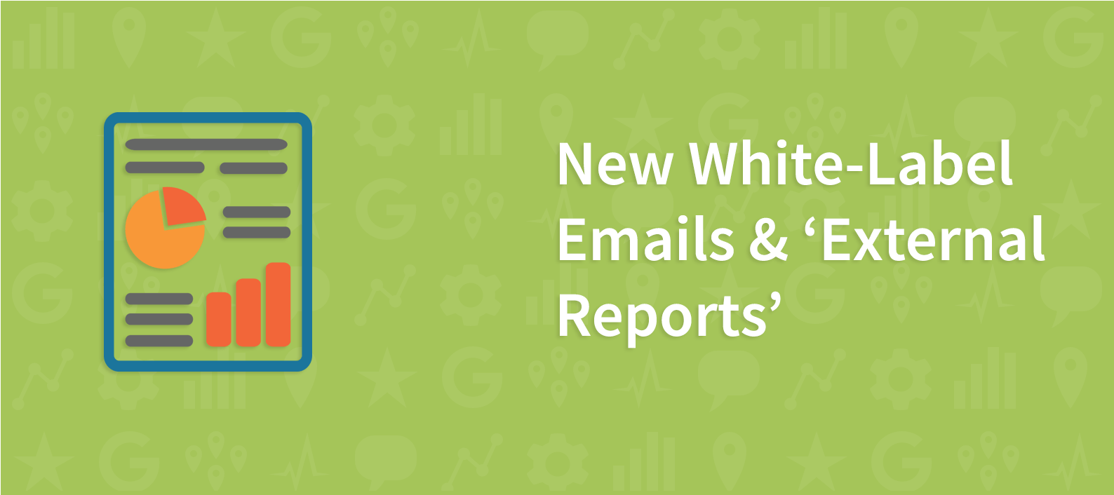 New White-Label Emails & 'External Reports'