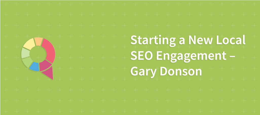 Starting a New Local SEO Engagement – Gary Donson