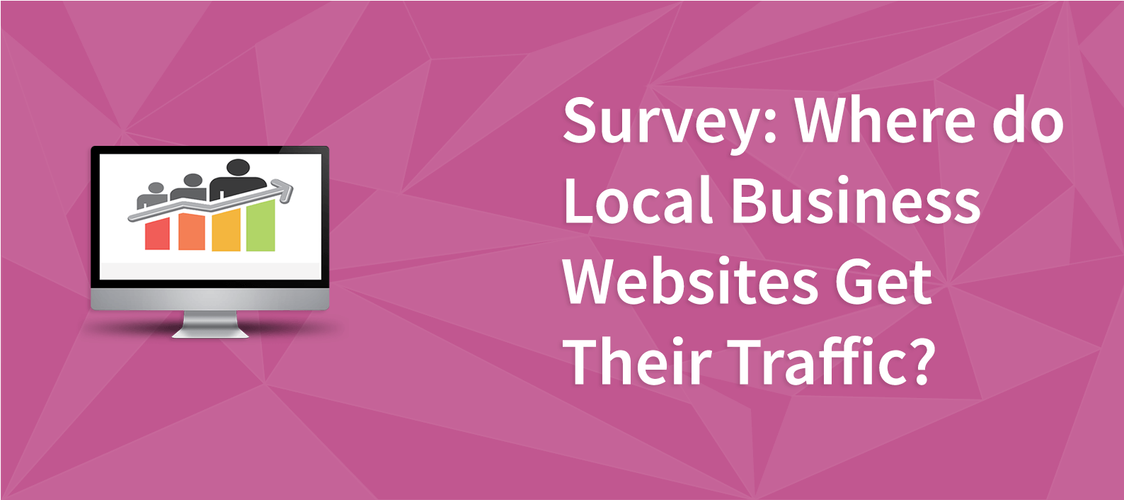 Survey: Where do Local Business Websites Get Their Traffic?