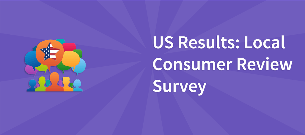 US Results: Local Consumer Review Survey
