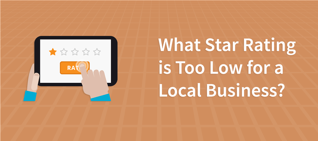 What Star Rating is Too Low for a Local Business?