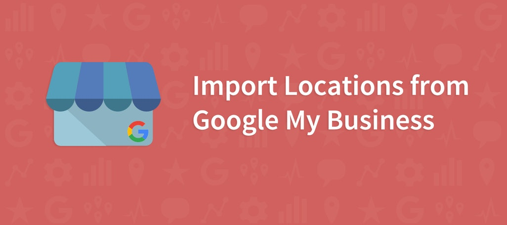Import Locations from Google My Business to BrightLocal