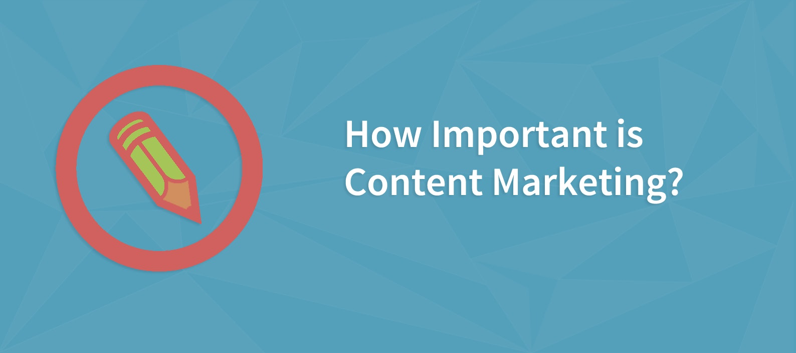 5 Reasons Why Content Marketing is a Must-Have Strategy