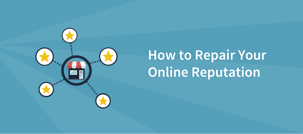 How to Repair Your Online Reputation