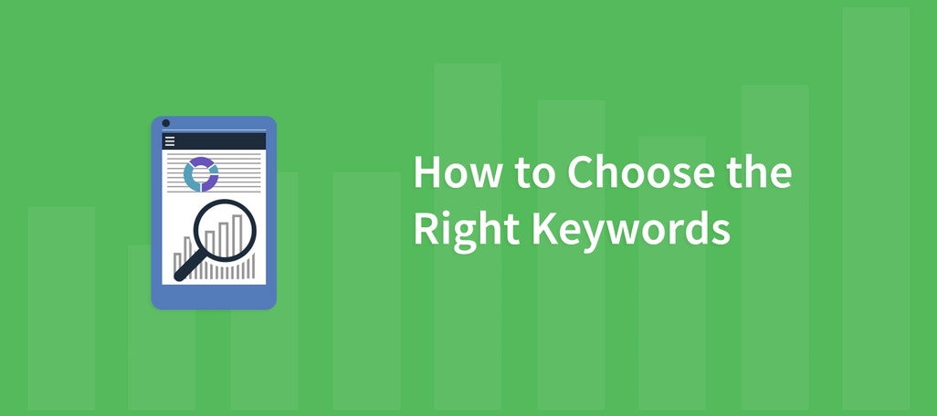 How to Choose the Right Keywords That Drive High-Quality Leads to Your Business
