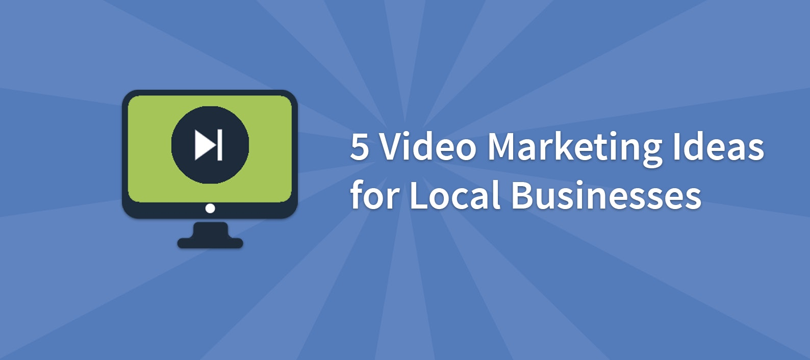 5 Video Marketing Ideas for Local Businesses