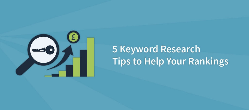 5 Keyword Research Tips to Help Your Rankings on Google
