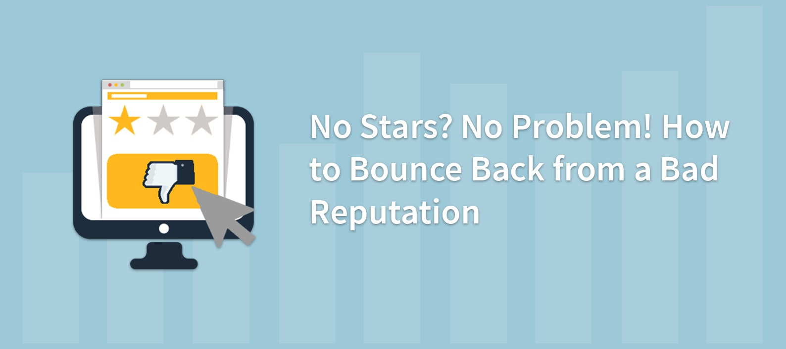 No Stars? No Problem! How to Bounce Back from a Bad Reputation