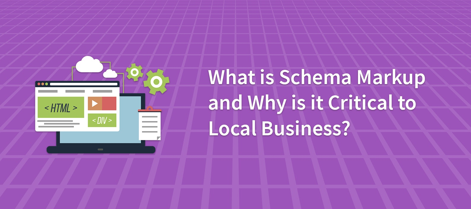 What Is Schema Markup and Why Is It Critical to Local Business?