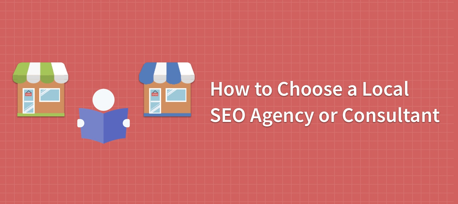 How to Choose a Local SEO Agency or Consultant