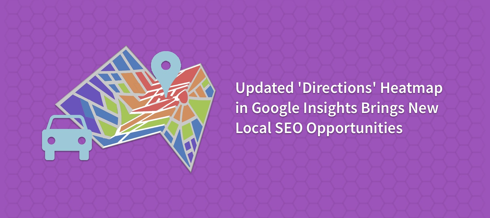Updated 'Directions' Heatmap in Google Insights Brings New Local SEO Opportunities