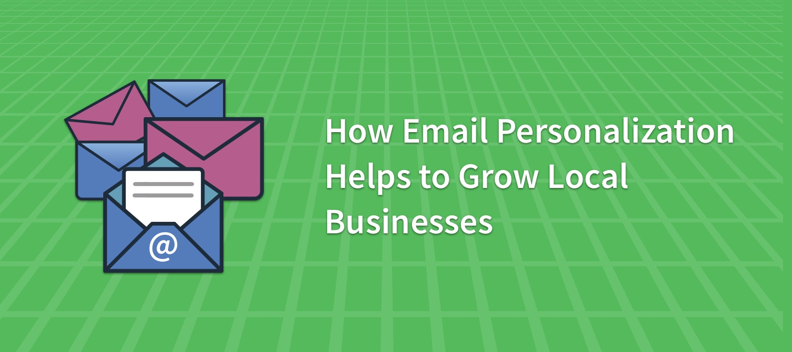 How Email Personalization Helps to Grow Local Businesses