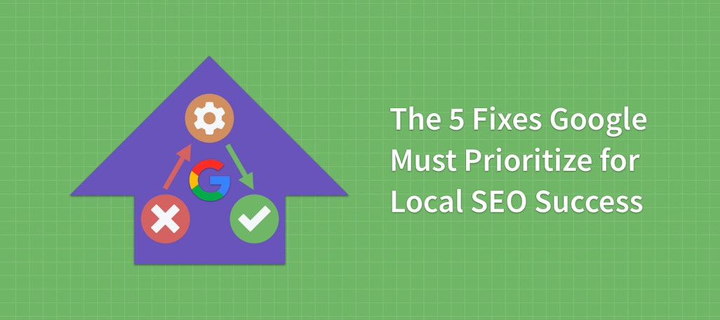 Poll Results: The 5 Fixes Google Must Prioritize for Local SEO Success