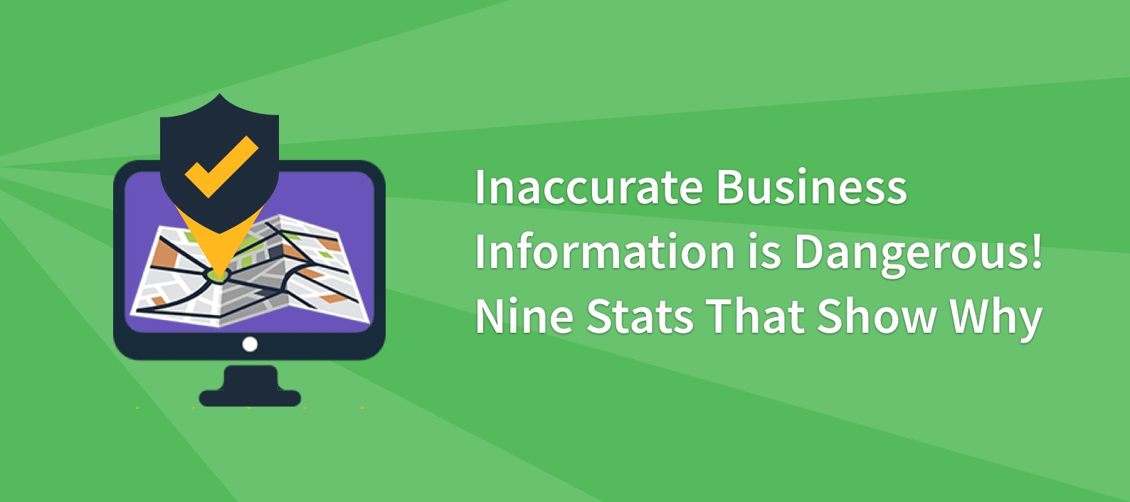 Inaccurate Business Information is Dangerous! Nine Stats That Show Why