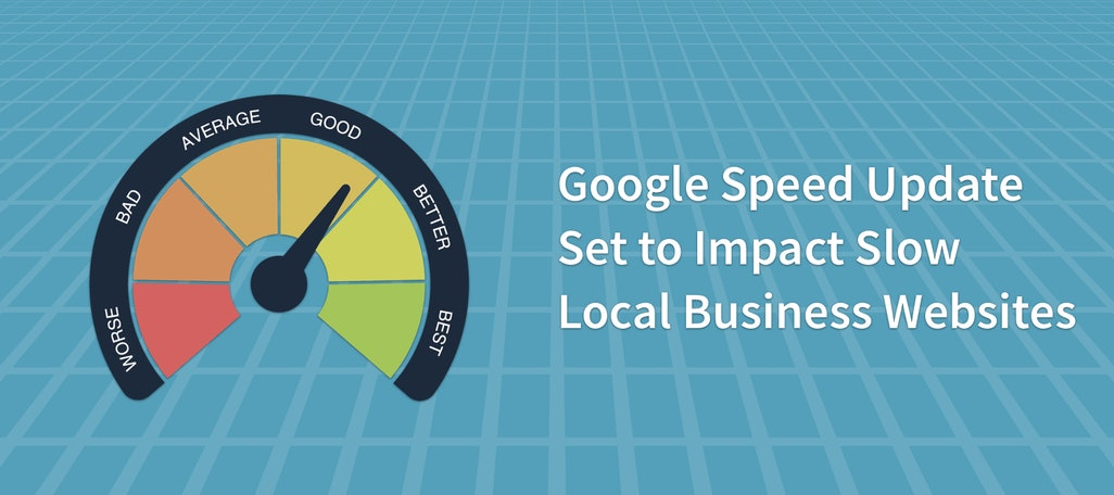 Google Speed Update Set to Impact Slow Local Business Websites