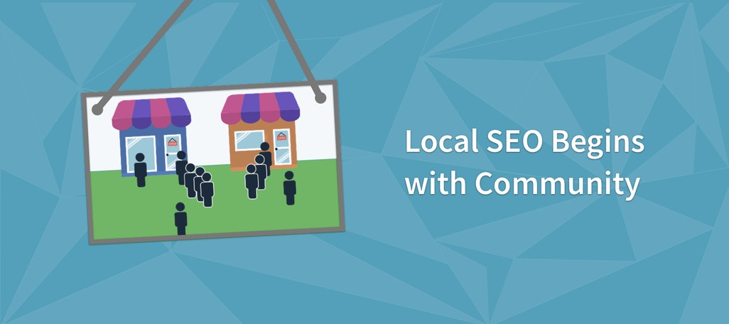 Local SEO Begins with Community