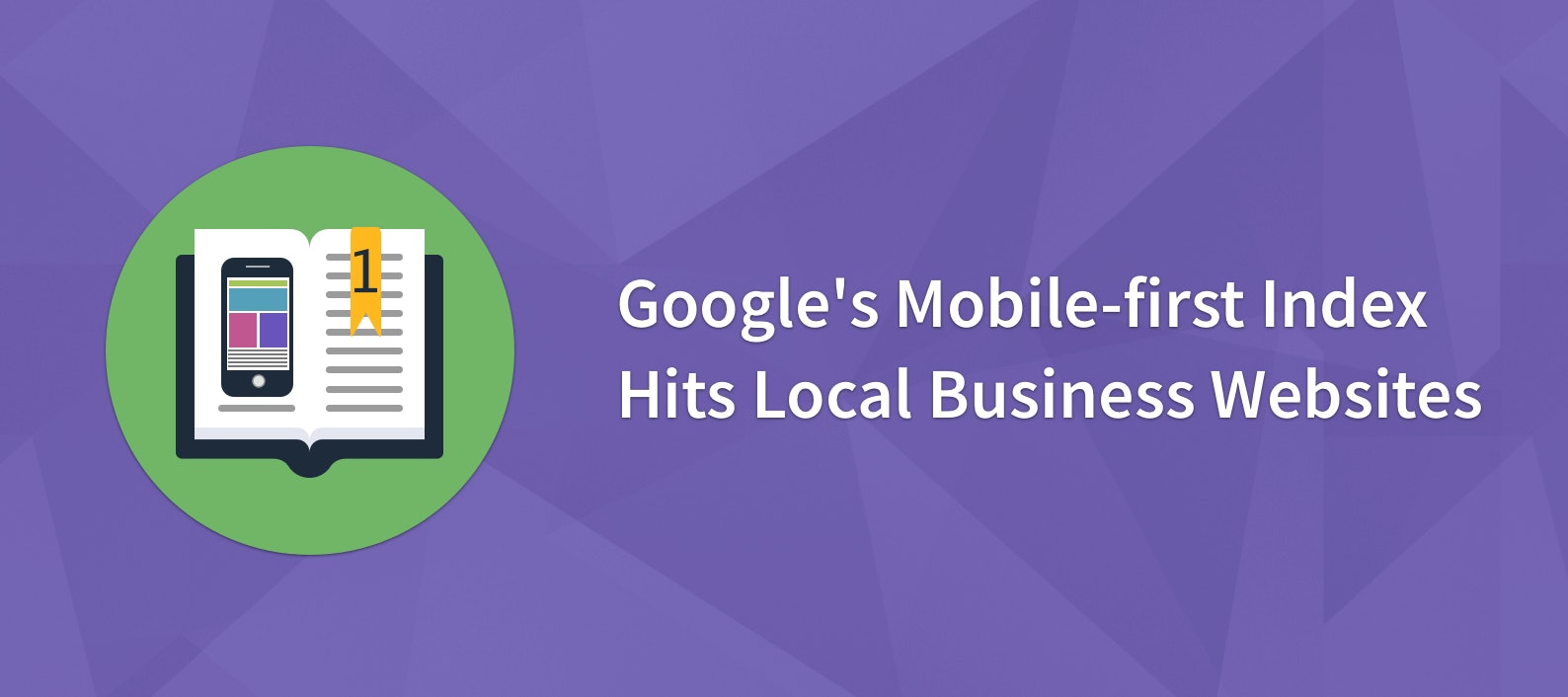 Google's Mobile-first Index Hits Local Business Websites