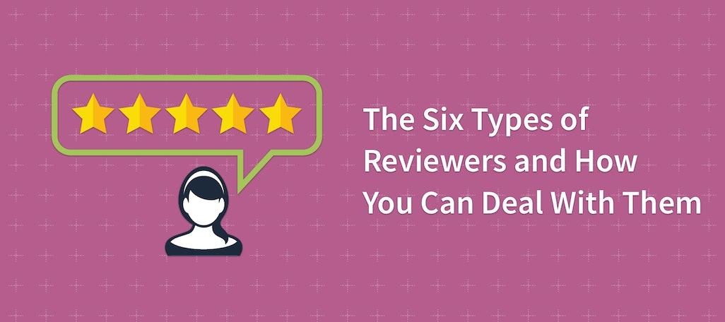The 6 Types of Reviewer and How You Can Deal with Them