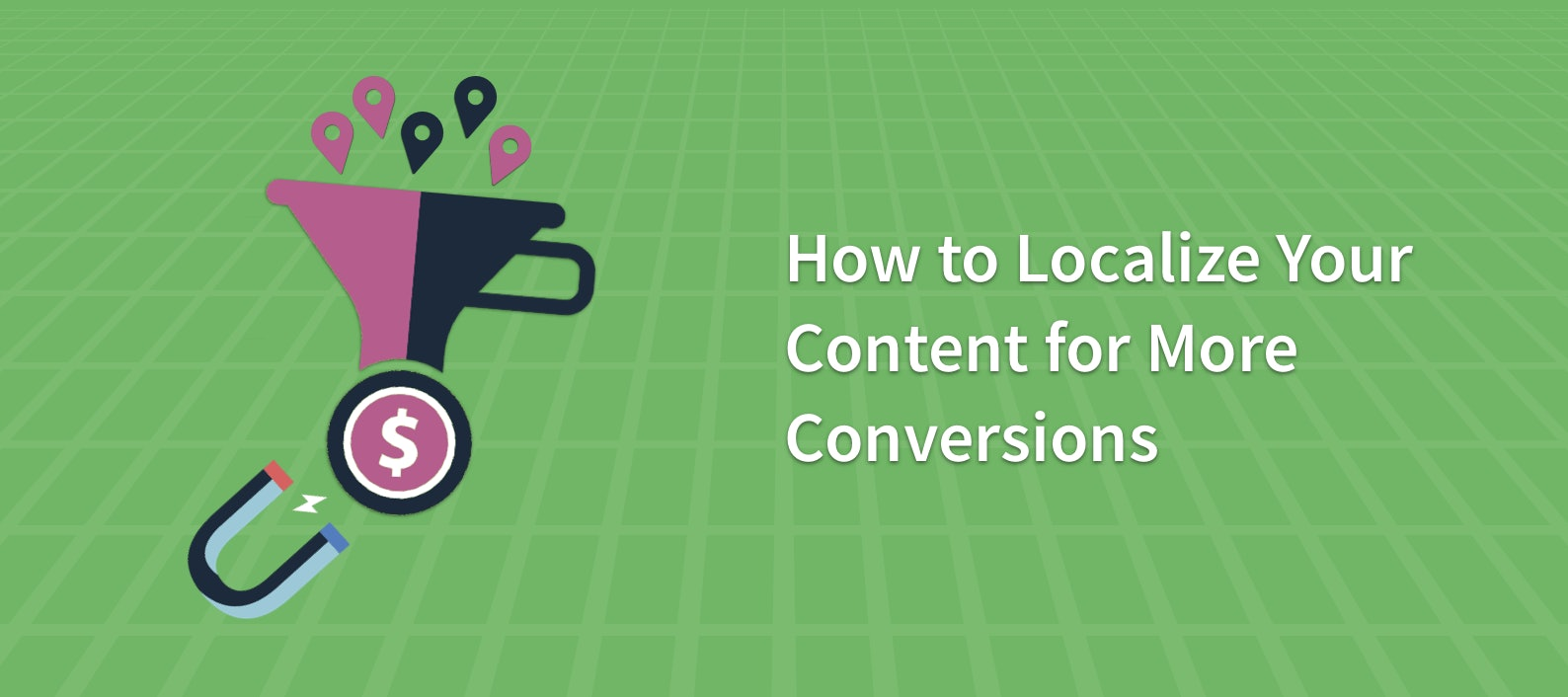 How to Localize Content for More Conversions