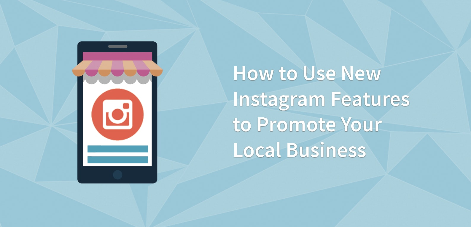 How to Use New Instagram Features to Promote Your Local Business