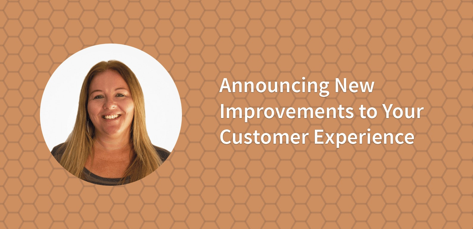 Announcing New Improvements to Your Customer Experience