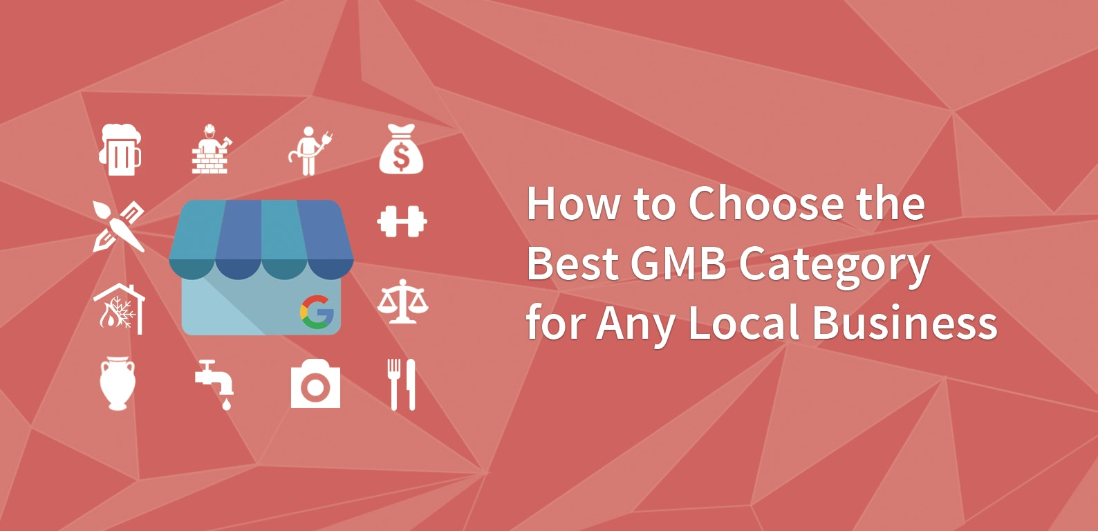How to Choose the Best Google My Business Category for Any Local Business