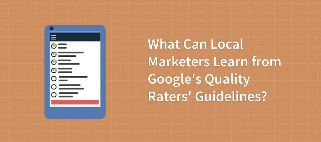 What Can Local Marketers Learn from Google's Quality Raters' Guidelines?