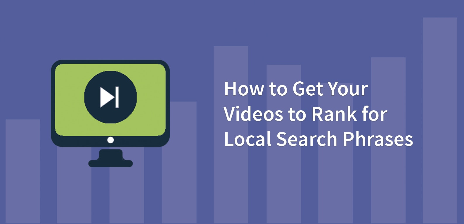 How to Get Your Videos to Rank for Local Search Phrases