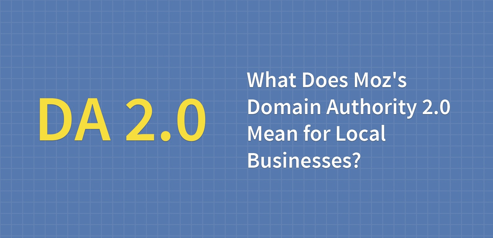 What Does Moz's Domain Authority 2.0 Mean for Local Businesses?