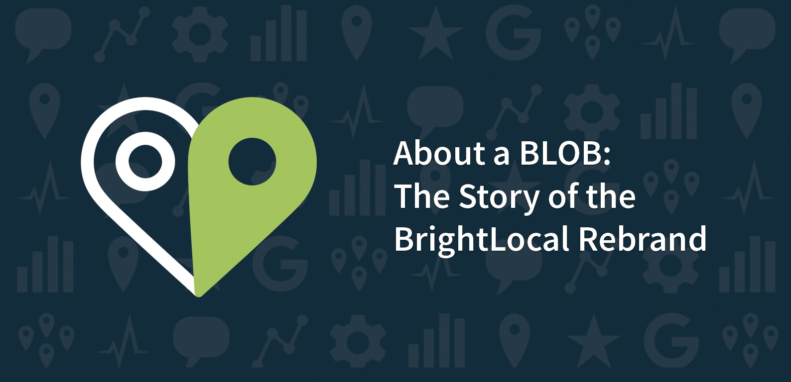 About a BLOB: The Story of the BrightLocal Rebrand