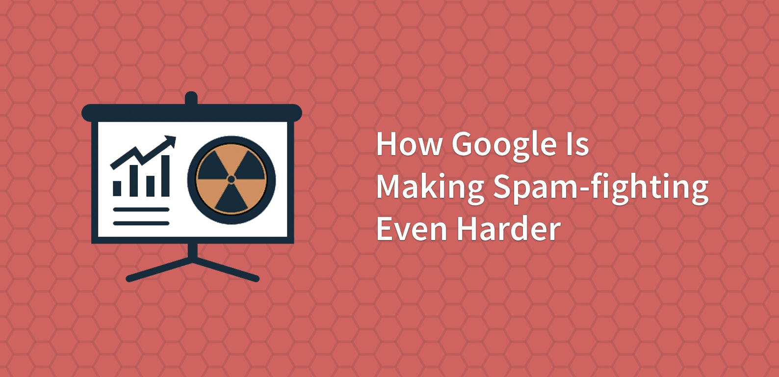 How Google Is Making Spam-fighting Even Harder
