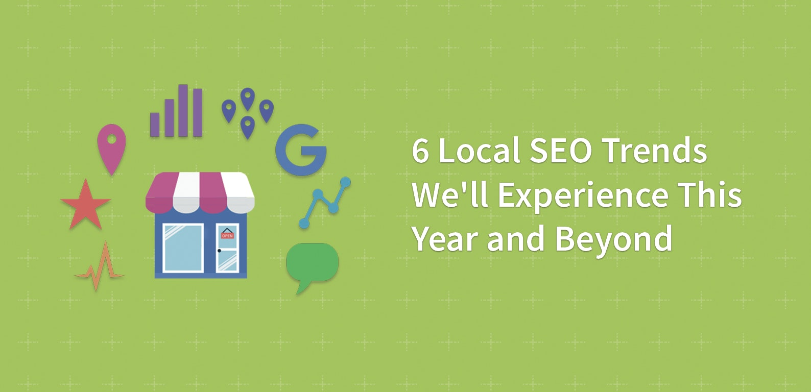 6-Local-SEO-Trends-We'll-Experience-This-Year-and-BeyondHeader