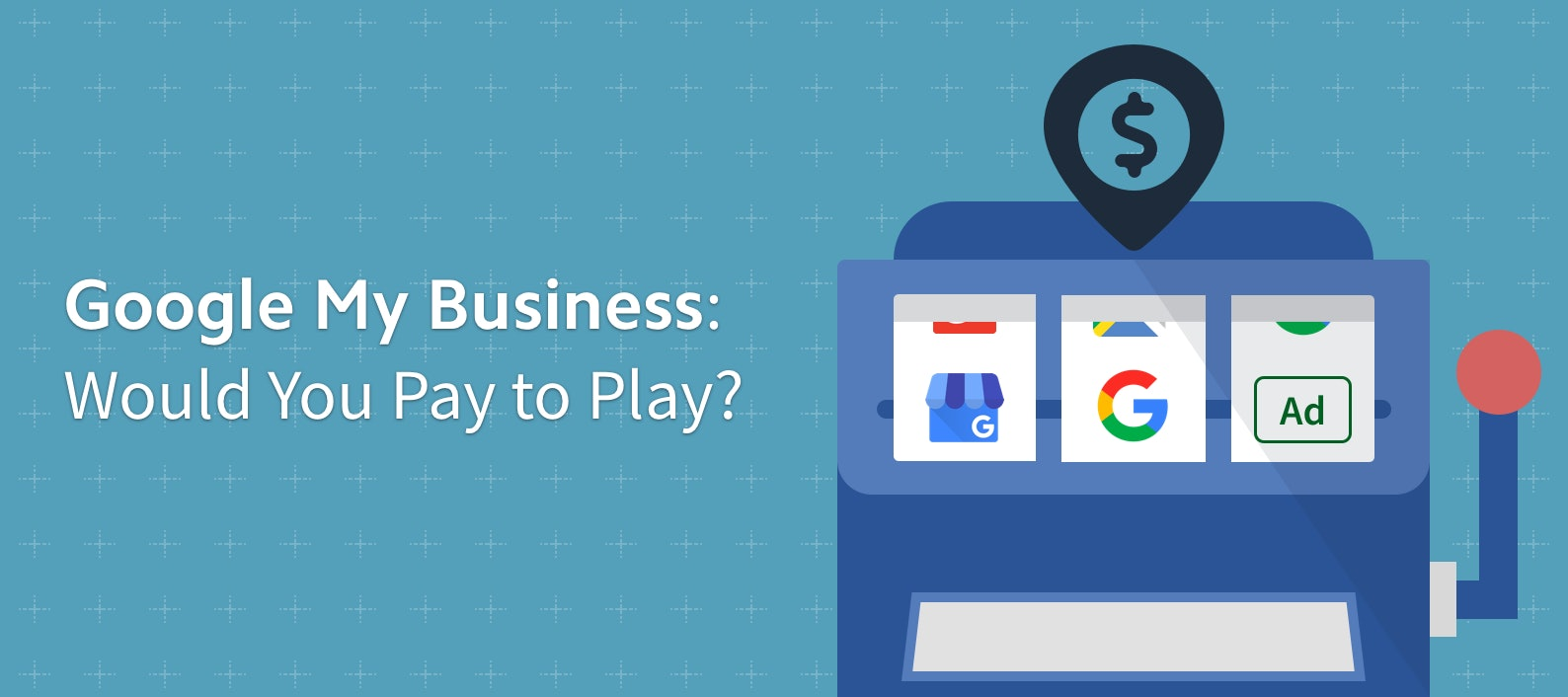 Google My Business: Would You Pay to Play?