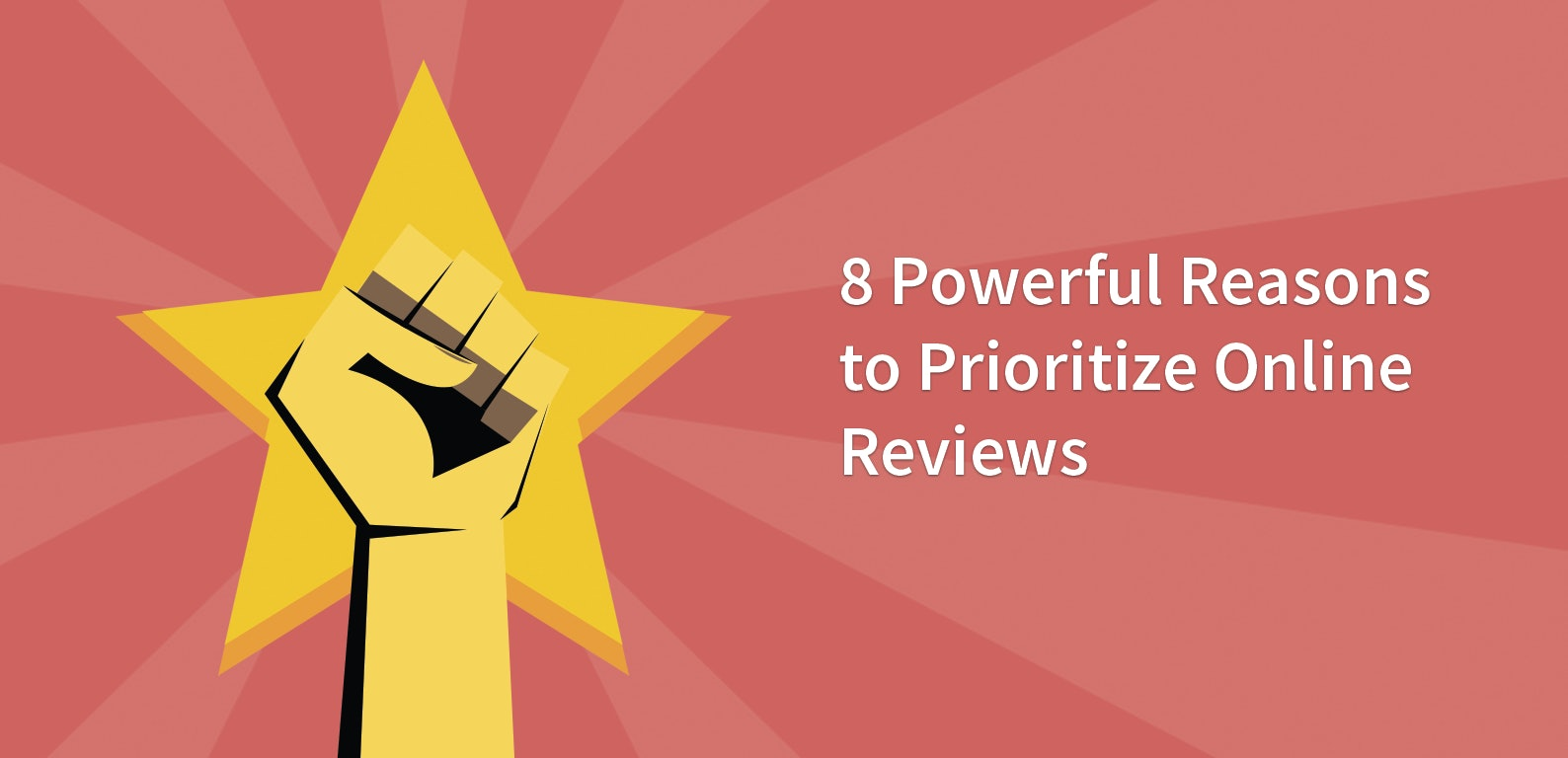 8 Powerful Reasons to Prioritize Online Reviews