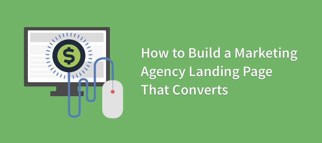 How to Build a Marketing Agency Landing Page That Converts